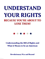 Understand Your Rights by Revolutionary War and Beyond
