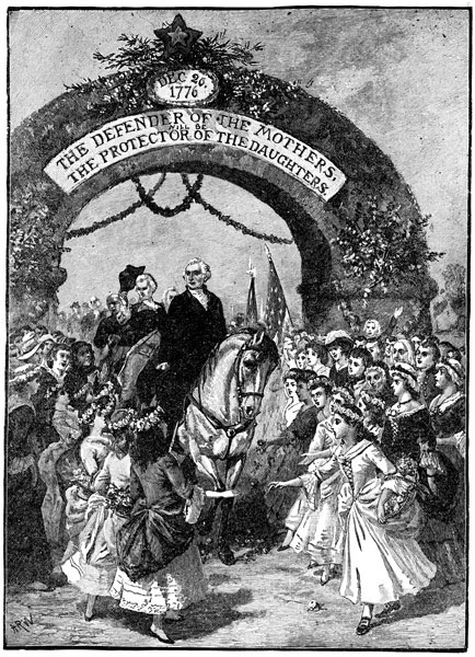 George Washington's entrance to Trenton through the Triumphal Arch erected by the citizens, April 21, 1789